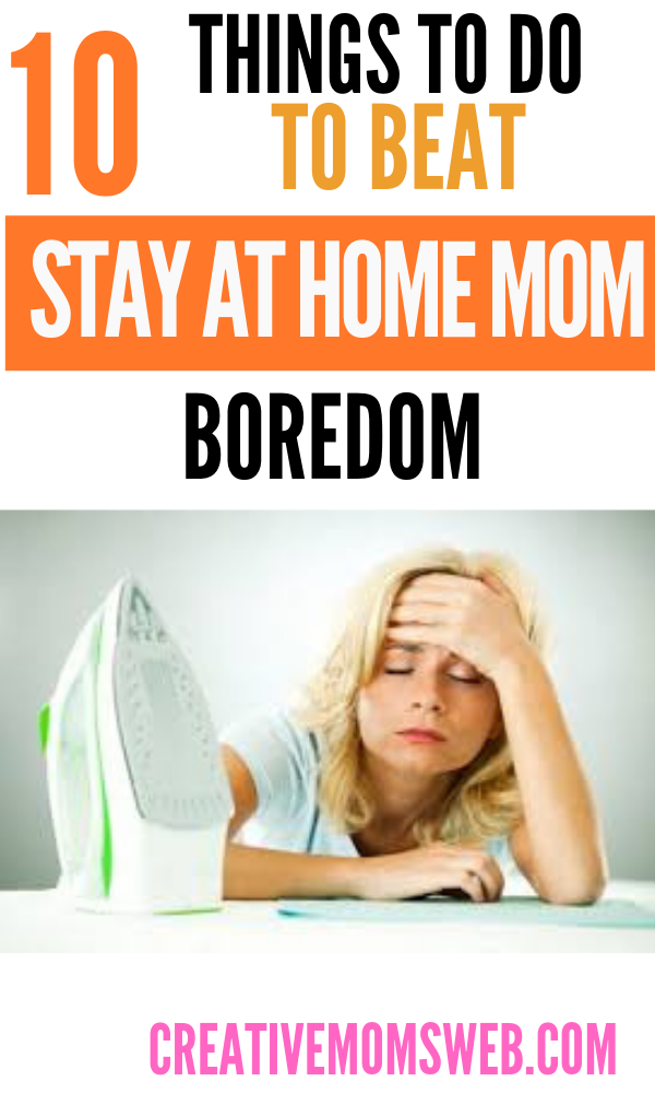 Bored Stay At Home Mom Ideas Tips And Suggestion