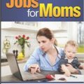 Real online jobs for stay at home moms that pays well