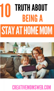 truths being a stay at home mom