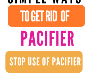 How to get rid of pacifier (easy tips at night & for 2 years old