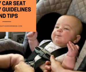Baby car seat safety guidelines and tips