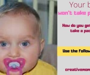How to get baby to take a pacifier (baby won't take pacifier)