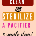 How to clean a pacifier (care and sterilizing in simple steps)